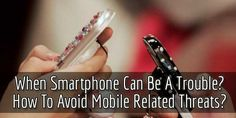 When Smartphone Can Be A Trouble? How To Avoid Mobile Related Threats?  Do You Have A #SmartPhone? Then Its Time To Know That When #Smart #Phone Can Be A #Trouble? How To Avoid #Mobile Related #Threats? Read The Study About It Here.  #Article: www.exeideas.com/2013/10/when-smartphone-can-be-trouble.html