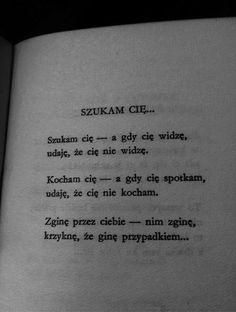 K.Przerwa-Tetmajer Poem Quotes, Real Quotes, True Quotes, Motto, Malboro, Polish Language, Saving Quotes, Sad Life, Some Words