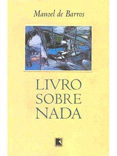 Livro sobre Nada - Manoel de Barros    - Book on Nothing -
