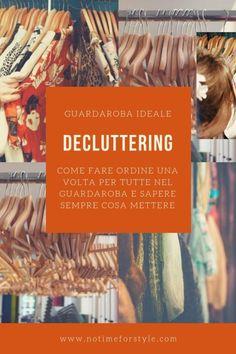 Decluttering  fare ordine nel guardaroba vi cambierà la vita b226ffcd139