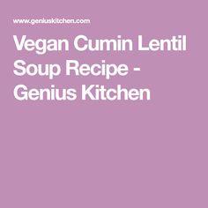 Vegan Cumin Lentil Soup Recipe - Genius Kitchen