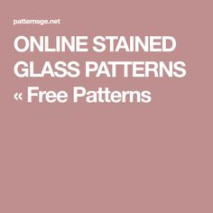 ONLINE STAINED GLASS PATTERNS « Free Patterns