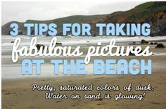 3 tips for taking fabulous pictures at the beach