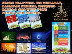 Eid Mubarak - SMS & Cards  Android App - playslack.com , Share your feelings with friends and family using this Eid Mubarak app. This version is specially tailored for Eid ul Fitr, Ramadan and Eid ul Adha Event. A carefully selected collection of SMS in URDU and English is available. Another great feature is the greeting cards section of Eid Mubarak for both Eid ul fitr and Eid ul Adha .A collection of most beautiful Mosques is also included. A Funny section of greeting cards is dedicated…