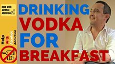 Stop Drinking alcohol - Drinking Alcohol in the Morning for Breakfast