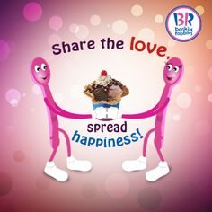 Sharing is caring! :D     Share Baskin-Robbins, spread happiness..