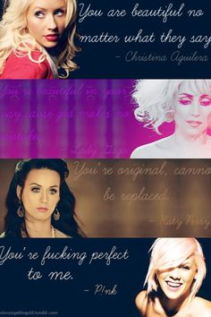 Celebrity quotes (Christina Aguilera, Lady Gaga, Katy Perry, & Pink)