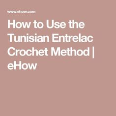 How to Use the Tunisian Entrelac Crochet Method | eHow