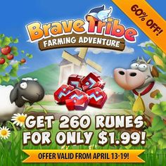 Limited Time In-App SALE on Brave Tribe: Farming Adventure! Save 60% with our incredible In-App SALE! For one week only, get 260 Runes for only $1.99 in Brave Tribe: Farming Adventure. Hurry to take advantage of this fantastic deal!   Play FREE on iOS: https://itunes.apple.com/app/id669985678?mt=8  Play FREE on Google Play: https://play.google.com/store/apps/details?id=air.com.g5e.bravetribe  Play FREE on Kindle Fire: http://www.amazon.com/G5-Entertainment-AB-Brave-Tribe/dp/B00KA87GCW
