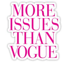 More Issues than Vogue Magenta Pink Typography Sticker