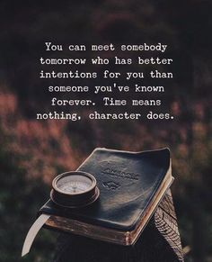 You can meet somebody tomorrow who has better intention for you.. via (http://ift.tt/2lnUQPP)