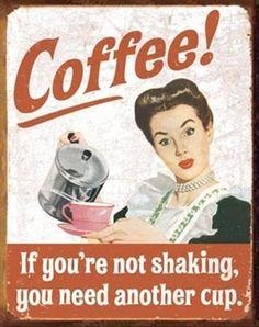 Funny Coffee Picture Sign- If you're not shaking, you need another cup. www.lollygagging.net #cappuccino #starbucks