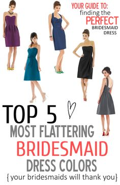 Top 5 Most Flattering Bridesmaid Dress Colors! http://www.theperfectpalette.com/2013/09/top-5-most-flattering-bridesmaid-dress.html