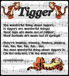 I am proud to sat that I know the WHOLE tigger song by heart :)