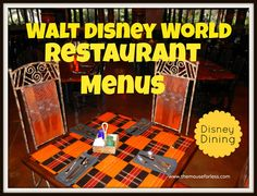 Dining Menus for the Restaurants at the Walt Disney World Resort