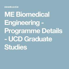 ME Biomedical Engineering - Programme Details - UCD Graduate Studies Masters Courses, Engineering Programs, Urban Planning, Programming, Graduation, Study, Detail, Regional, Articles