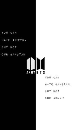 You can hate Army but not Bangtan. You can hate Bangtan but not our Army. Bts Lyrics Quotes, Bts Qoutes, Army Wallpaper, Bts Wallpaper, Screen Wallpaper, Bts Army Logo, Taehyung, Army Quotes, Bts Group Photos