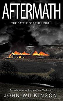 ONLY 99 CENTS! A apocalyptic adventure set in Britain!  https://www.amazon.com/Aftermath-battle-North-John-Wilkinson-ebook/dp/B01M13T2CG/ref=sr_1_1?s=books&ie=UTF8&qid=1481315552&sr=1-1&keywords=aftermath+battle+for+the+north #horror #book #thriller #endofdays #read