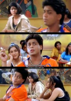 "Kuch kuch Hota hai  ""Love is friendship. If she can't be my best friend, I can't be in love with her."""