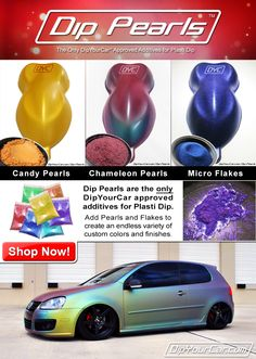 DipYourCar.com -Plasti Dip For Your Car - Glossifier Blaze Pearlizer Metalizers Pro Car Kits Peel Coat