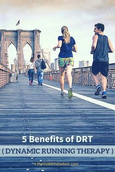 5 Benefits of DRT (Dynamic Running Therapy) -by theSUNNYshadow.com