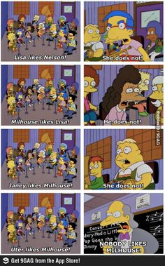 The Simpsons. Nobody likes Milhouse! Makes me laugh every time Simpsons Funny, Simpsons Quotes, The Simpsons, Simpsons Characters, Funny Images, Funny Pictures, Bobs Burgers, Futurama, Hilarious Pictures