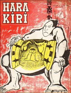 The Hara Kiri Magazine, December 1960, Issue 3. The magazine Hara Kiri was founded in September 1960 by François CAVANNA (editor) and Georges Bernier.