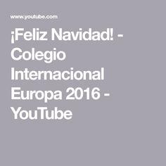 ¡Feliz Navidad! - Colegio Internacional Europa 2016 - YouTube