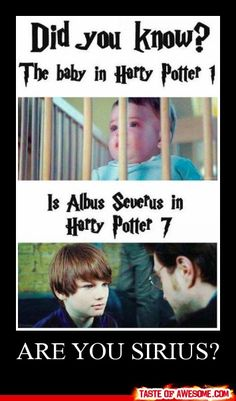 The awkward moment when that's not the baby from Harry Potter 1... NO WAY