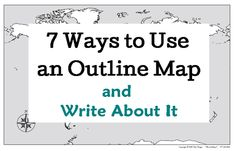 7 Ways to Use an Outline Map and Write About It