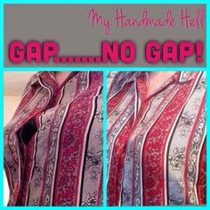 My Handmade Hell: Gap to No Gap Recon! How to fix the gap in a button-up shirt.