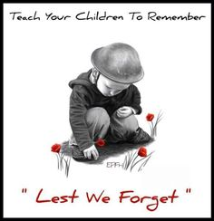 Lest we forget - Remembrance Day Nov 11