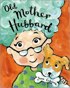 Old Mother Hubbard by Jane Cabrera. Ms. Amy read this book on 9/7/16.