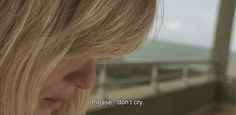 """― The Diving Bell and the Butterfly (2007)""""Please…don't cry."""""""