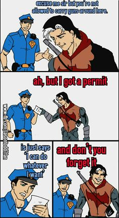 Jason Todd the Red Hood <<< Even funnier if the cop is Dick Grayson