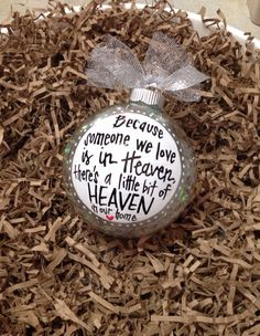 """""""Because SOMEONE WE LOVE is in Heaven, there's a little bit of Heaven in our home"""" **LOVE this...great gift idea!** Custom Hand Painted 4"""" Glass Christmas ornament"""