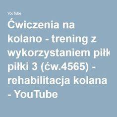Ćwiczenia na kolano - trening z wykorzystaniem piłki 3 (ćw.4565) - rehabilitacja kolana - YouTube