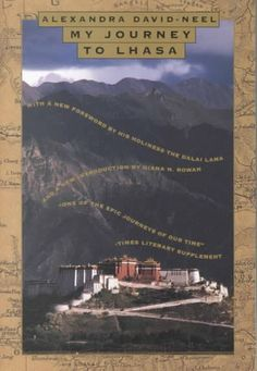 My journey to Lhasa / Alexandra David-Neel, with a new foreword by His Holiness the Dalai Lama, and a new introduction by Diana N. Old Teacher, Peace Of God, Library Catalog, Lhasa, Dalai Lama, Rowan, Tibet, Buddhism, Magazines