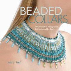 Beaded Collars: 10 Decorative Neckpieces Built with Ladder Stitch. Ho iniziato a realizzare collari in ladder stitch prendendo ispirazione da questo libro!