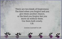 THE ARE TWO KINDS OF FORGIVENESS..