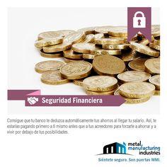 Consigue que tu banco te deduzca automáticamente tus ahorros al llegar tu salario.#SeguridadFinanciera