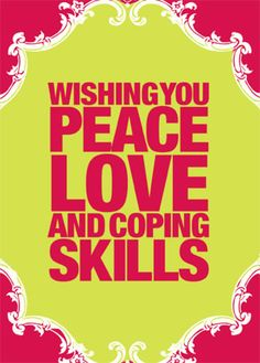Wishing you peace, love and coping skills. Find whatever works for you to help you cope and manage the symptoms of C/PTSD. #PTSD #CPTSD
