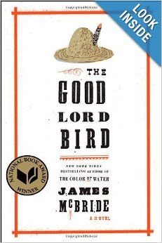 The Good Lord Bird: A Novel: James McBride: 9781594486340: Amazon.com: Books