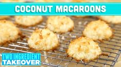 Healthy Coconut Macaroons! 2 Ingredients! Two Ingredient Takeover Mind O...