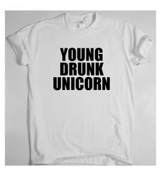 YOUNG DRUNK UNICORN x T SHIRT TOP Dope Hipster Indie Swag Tumblr Tee Fresh Funny #Gildan