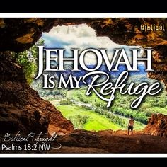 "#Psalms 18:2 ""#Jehovah is my crag and my stronghold and the One who rescues me…"