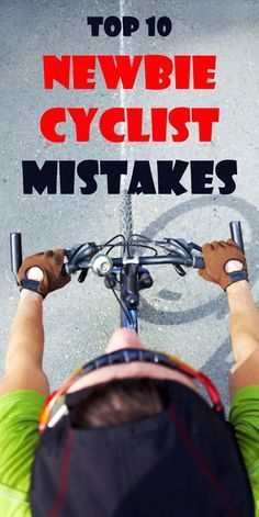 Top 10 newbie cyclists mistakes. New to cycling, biking for beginners