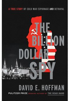 The Pulitzer Prize-winning Russian affairs expert zooms in on the true saga of a Soviet engineer—the spy of the title—who passed the CIA billions of dollars' worth of top secret intel right under the nose of the KGB, passing off notes into waiting cars and employing other Bond-worthy tactics to help the U.S. win the Cold War.