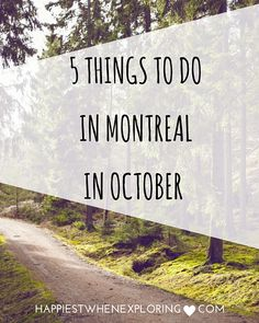 5 Things to Do in Montreal in October // at happiestwhenexploring.com