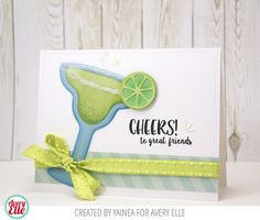 Yainea for Avery Elle using our Happy Hour stamps, Margarita Shaker dies and patterned paper from our Zen Collection.